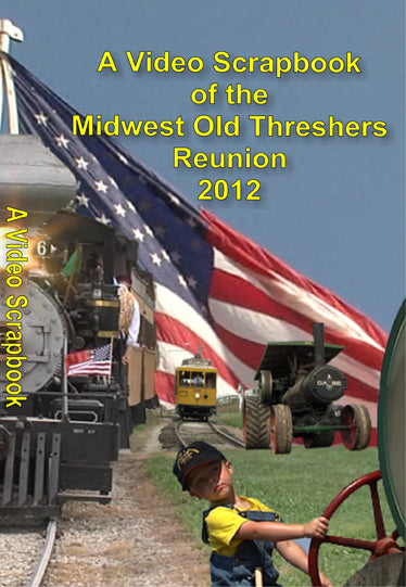 2012 Midwest Old Threshers Reunion Scrapbook