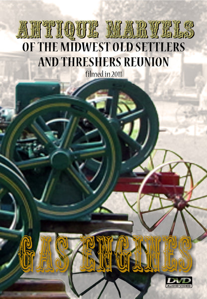 Antique Marvels of the Midwest Old Threshers Reunion Gas Engines