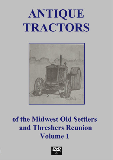 The Antique Tractors of the Midwest Old Threshers Reunion, Vol. 1.