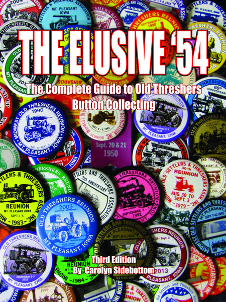 The Elusive '54 The Complete Guide to Old Threshers Button Collecting