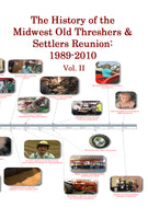 The History of the Old Threshers Reunion 1990 - 2010