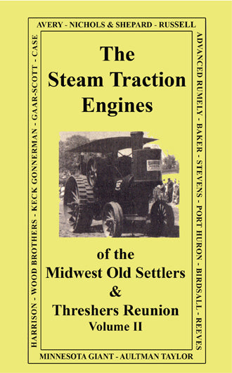 The Steam Traction Engines of the Midwest Old Settlers and Threshers Reunion, Pt. 2
