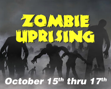 Zombie Uprising - October 15th thru 17th