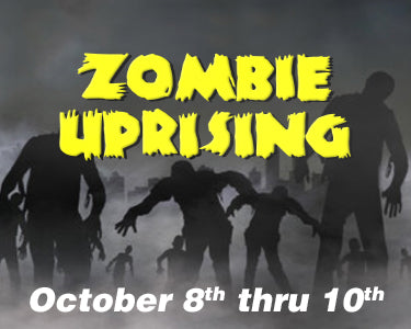 Zombie Uprising - October 8th thru 10th