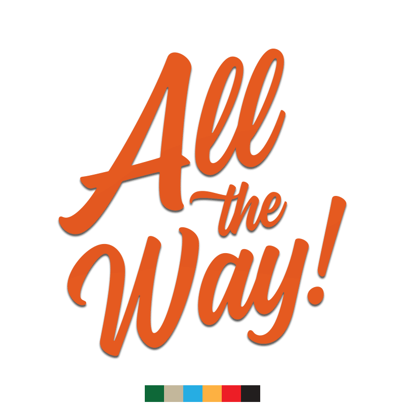 All the Way Decal - Inkfidel