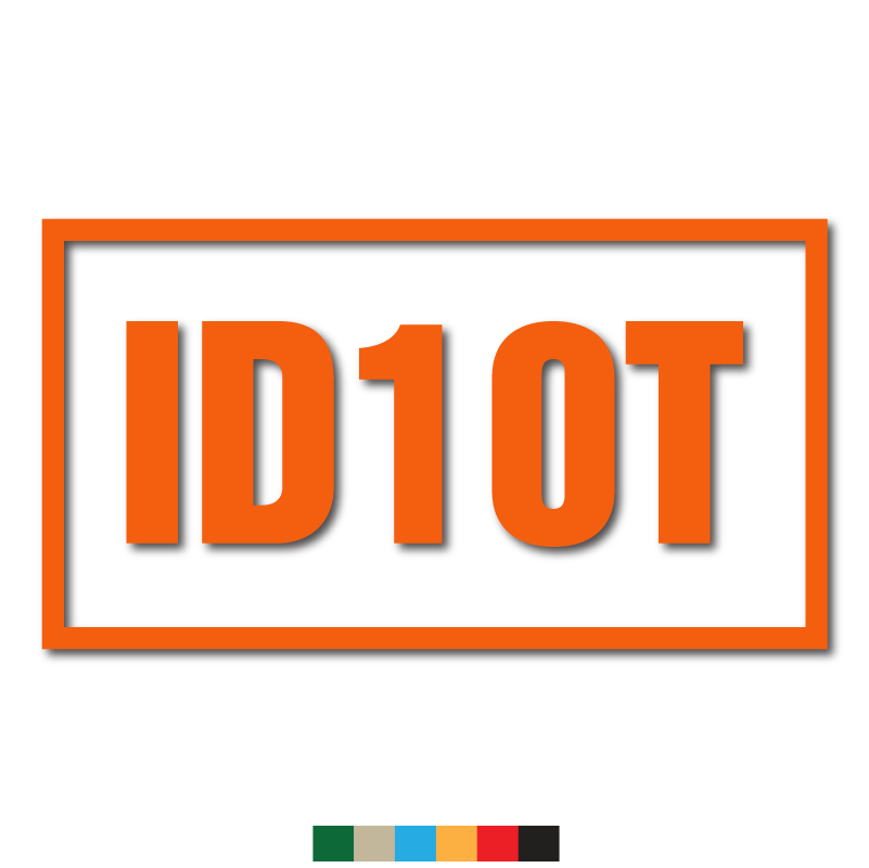 ID10T Decal - Inkfidel
