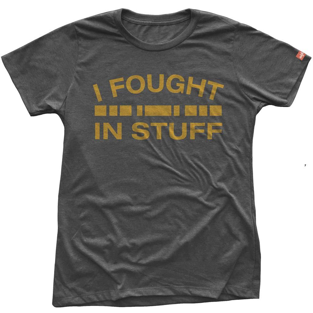 Women's I Fought in Stuff