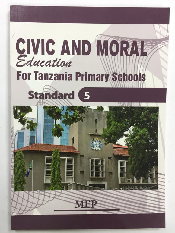 Civic And Moral Education For Tanzania Primary Schools Standard 5 MEP - Shop Online in Tanzania | Empire Greeting Cards Ltd