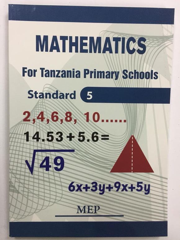 Mathematics For Tanzania Primary Schools Standard 5 MEP - Shop Online in Tanzania | Empire Greeting Cards Ltd