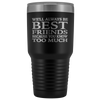 We Are Best Friends- 30oz