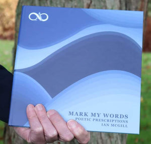 Mark My Words : Poetic Prescriptions by Ian McGill