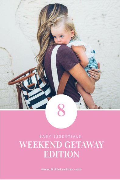 Baby Essentials - Weekend Getaway Edition