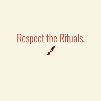 Respect the Rituals