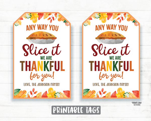 Any way you Slice it Appreciation Tags, Thankful Tags, Pie Thank You Tags, Pie Gift Tag Employee Company Co-Worker Staff Corporate Teacher Thanksgiving