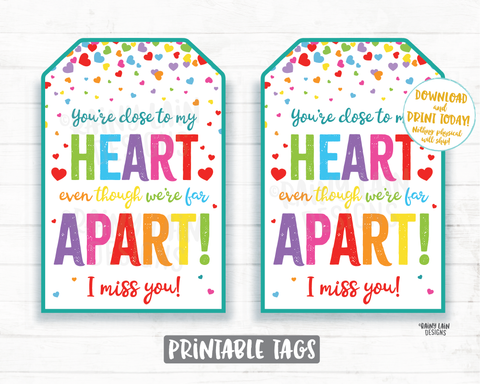 You're close to my heart even though we're far apart gift tag Printable Miss you gift tag Valentine Grandparent Long Distance Quarantine