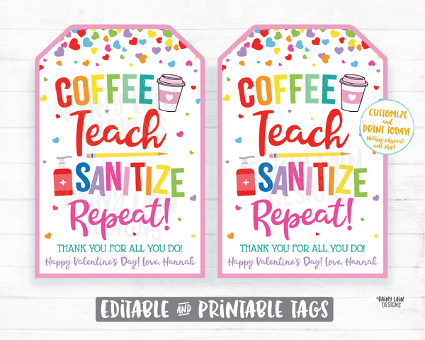 Coffee Teach Sanitize Repeat Tags Valentine's Day Tags Teacher Appreciation Staff Thank you Teacher gift sanitizer tags coffee gift tag