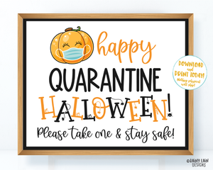 Happy Quarantine Halloween Sign Trick or Treat Table Sign Happy Halloween 2020 Sign Social Distancing Pumpkin with Mask Sign Please take one