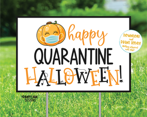 Happy Quarantine Halloween Sign Halloween Yard Sign Halloween Sign Quarantine Social Distancing 2020 Halloween Sign Sanitize Halloween