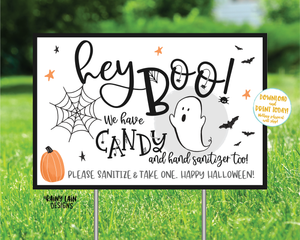 Hey Boo Halloween Yard Sign, Halloween Sign, We have candy, Hand Sanitizer, Trick or Treat Sanitize, Quarantine, Social Distancing, 2020