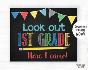 Look Out 1st Grade Here I Come Sign, First Day of 1st Grade Sign, 1st Grade Poster 1st Grade Here I Come Poster, Instant Download