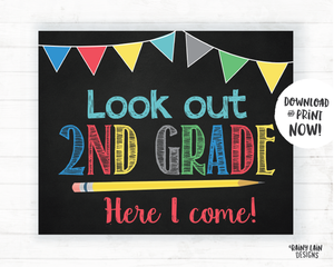 Look Out 2nd Grade Here I Come Sign, First Day of 2nd Grade Sign, 2nd Grade Poster, 2nd Grade Here I Come Poster, Instant Download