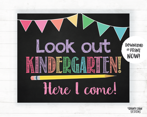 Look Out Kindergarten Here I Come Sign, Kindergarten Here I Come Poster, First Day of Kindergarten Sign Kindergarten Poster Instant Download