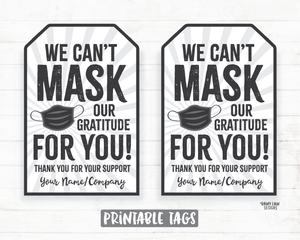 Can't Mask our Gratitude Tag Face Mask Gift Teacher Mask Tag Employee Appreciation Tag Company Frontline Essential Worker Staff Corporate