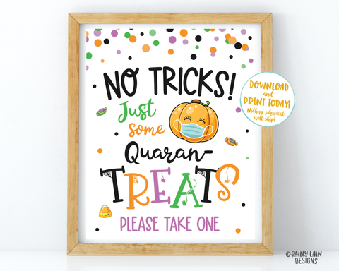No tricks just some Quaran-Treats Sign Trick or Treat Table Sign Quarantine Halloween Sign Social Distancing 2020 Mask Sign Please take one
