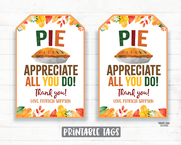 Pie Appreciate You Tags, Pie Thank You Tags, Pie Tag Employee Appreciation Tag Company Co-Worker Staff Corporate Teacher Thank You Tag Gift