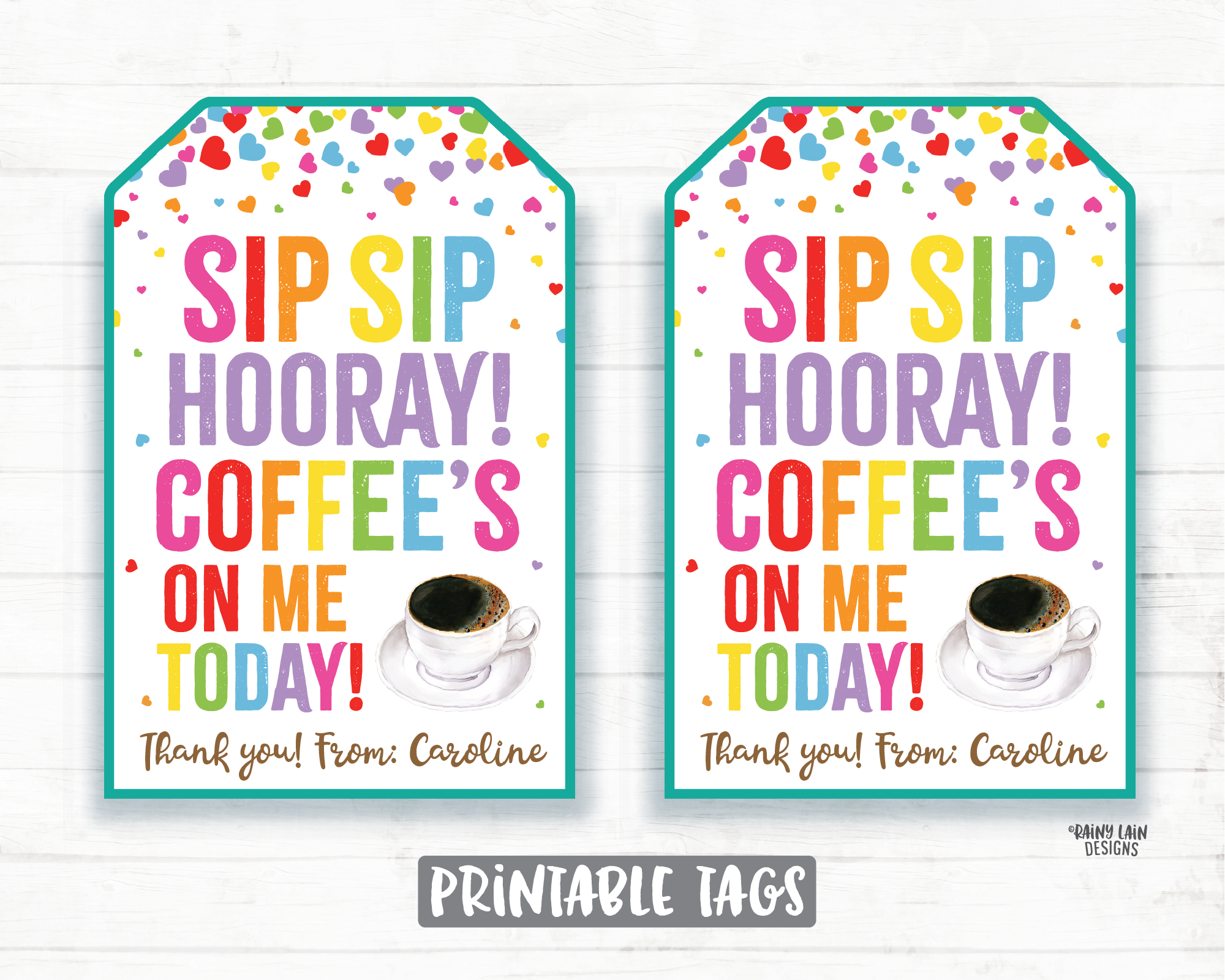 Sip Sip Hooray Coffee's on Me Today Tag, Coffee Gift Tag, Employee Appreciation, Company, Staff Co-Worker Corporate Coffee Teacher Thank you
