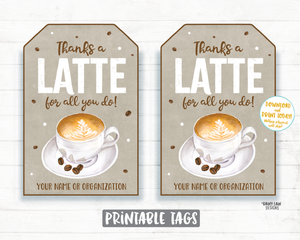 Thanks a Latte Tag Latte for all you do tag Coffee Gift Tag Employee Appreciation Tag Company Staff Co-Worker Corporate Teacher Thank you
