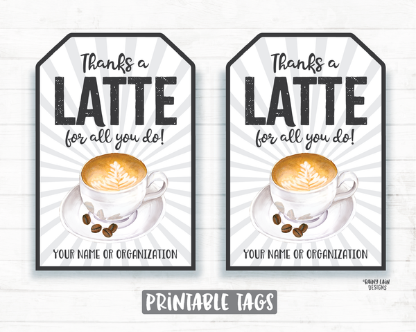 Thanks a Latte Tag Latte for all you do tag Employee Appreciation Tag Company Staff Co-Worker Corporate Teacher Thank you Coffee Gift Tag