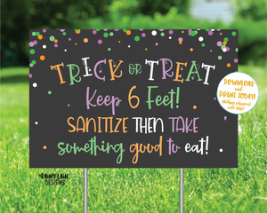 Trick or Treat Keep 6 Feet Sanitize then take something good to eat Halloween Yard Sign, Halloween Sign, Quarantine, Social Distancing, 2020