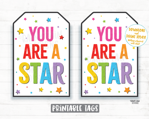You are a star gift tag Printable Appreciation Gift Tag, Employee Co-Worker, Student, Teacher, Friend, Essential Worker, Principal Thank you