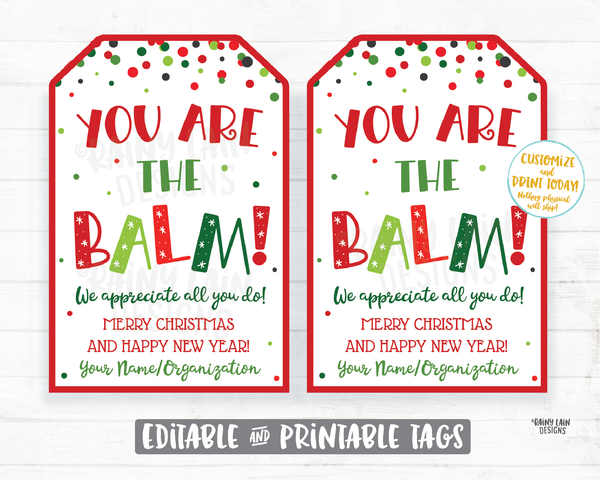 You Are The Balm Christmas Gift Tag Holiday Tags Chapstick Lip Balm Employee Appreciation Company Staff Corporate Teacher gift tags