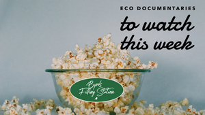 Our Favorite Eco Documentaries