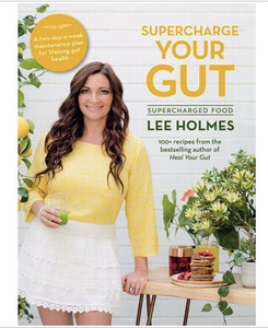 SUPERCHARGE YOUR GUT Lee Holmes