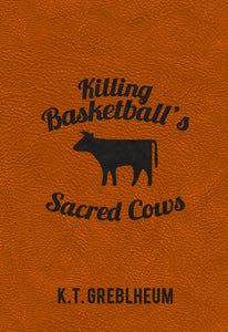 Killing Basketball's Sacred Cows