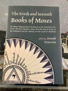 The Sixth and Seventh Books of Moses - Edited by Joseph H. Peterson