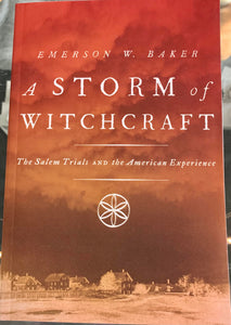 A Storm of Witchcraft The Salem Trials and the American Experience - Emerson W. Baker