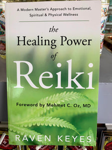 The Healing Power Of Reiki - Raven Keyes