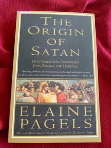 The Origin of Satan HOW CHRISTIANS DEMONIZED JEWS, PAGANS, AND HERETICS - Elaine Pagels
