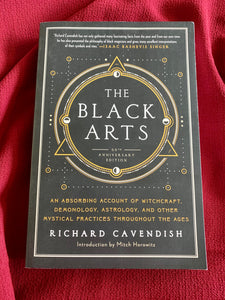 The Black Arts A CONCISE HISTORY OF WITCHCRAFT, DEMONOLOGY, ASTROLOGY, ALCHEMY, AND OTHER MYSTICAL PRACTICES THROUGHOUT THE AGES By RICHARD CAVENDISH