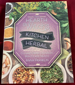 The Hearth Witch's Kitchen Herbal - Anna Franklin