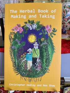 A Herbal Book of Making and Taking- Christopher Hedley