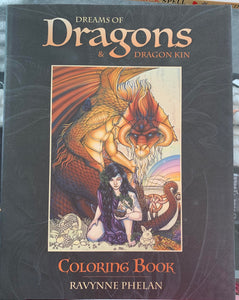 Dreams of Dragons & Dragon Kin Coloring Book -  BY RAVYNNE PHELAN