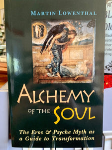Alchemy of the Soul - Martin Lowenthal