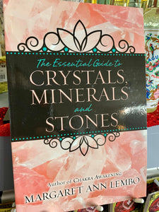 The Essential Guide to Crystals, Minerals and Stones - Margaret Ann Lembo