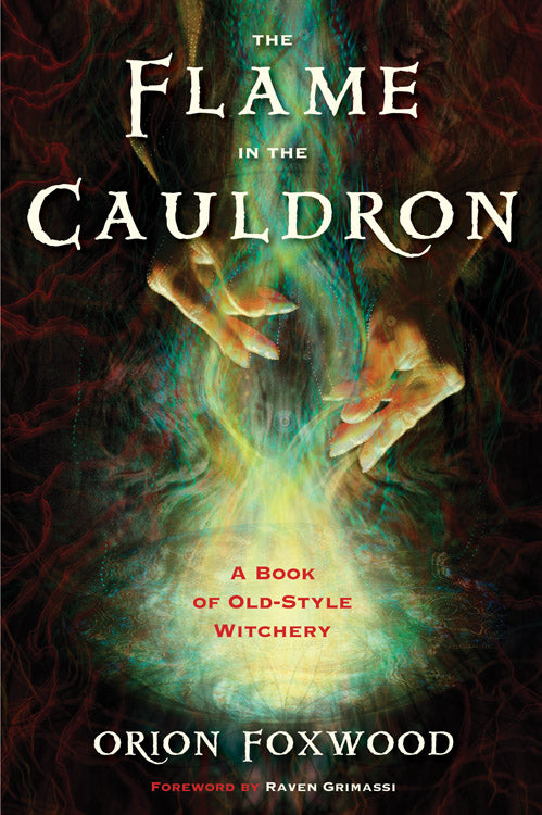 The Flame in the Cauldron (Orion Foxwood)