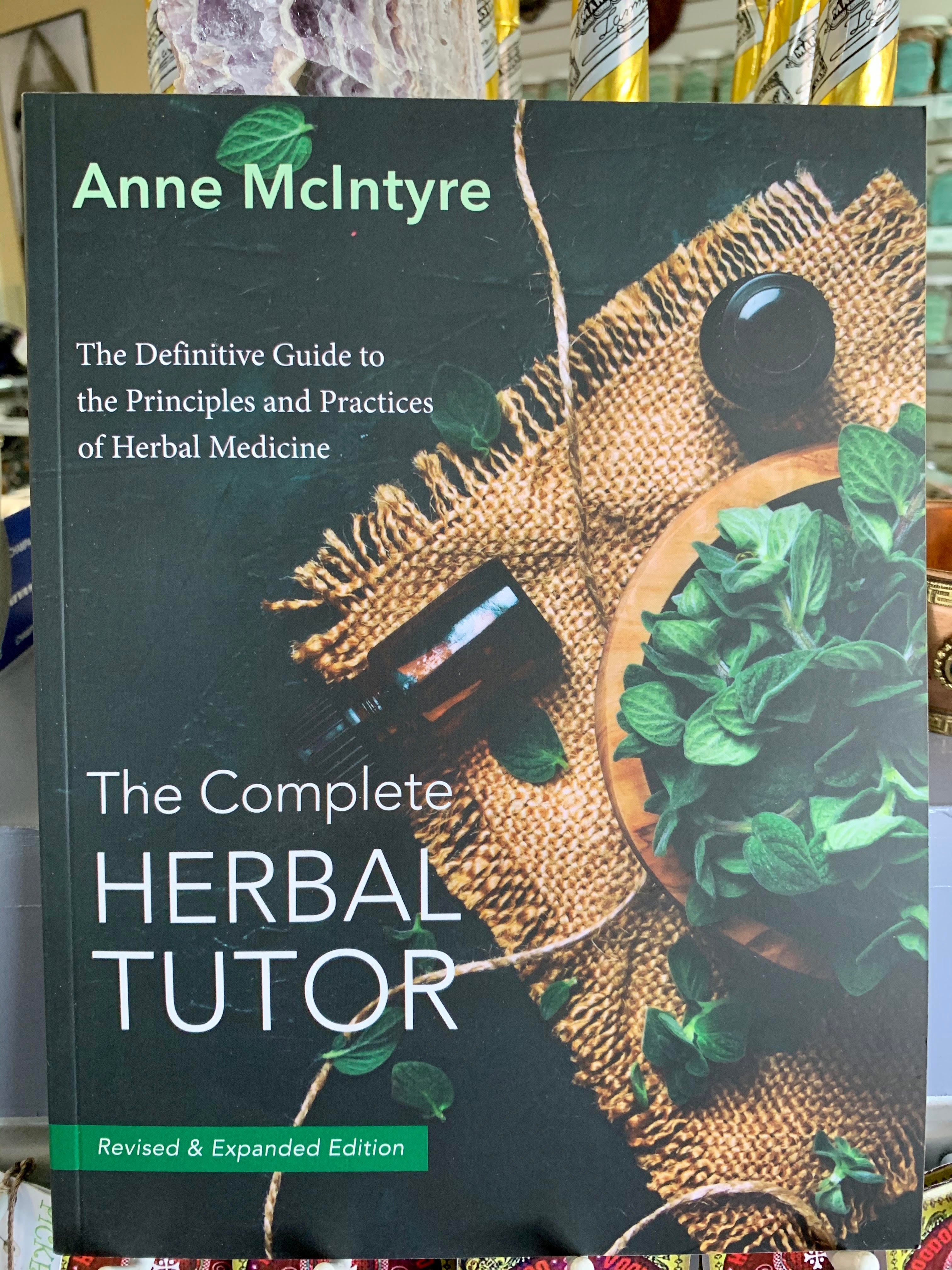 The Complete Herbal Tutor - Anne McIntyre